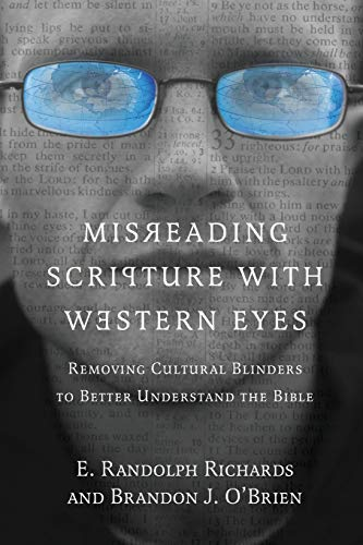 Misreading Scripture with Western Eyes: Removing Cultural: Richards, E. Randolph;