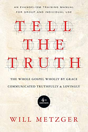 9780830837830: Tell the Truth: The Whole Gospel Wholly by Grace Communicated Truthfully & Lovingly