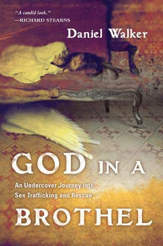 9780830838066: God in a Brothel: An Undercover Journey into Sex Trafficking and Rescue