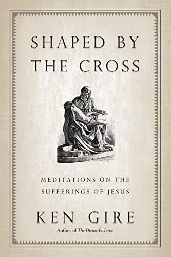 9780830838080: Shaped by the Cross: Meditations on the Sufferings of Jesus