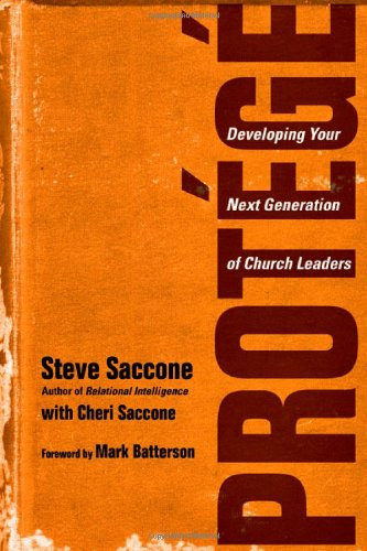 9780830838233: Protege: Developing Your Next Generation of Church Leaders