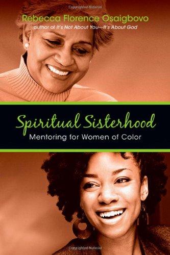 Spiritual Sisterhood: Mentoring for Women of Color: Rebecca Florence Osaigbovo
