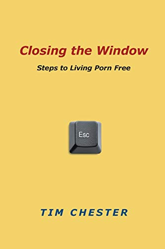 9780830838424: Closing the Window: Steps to Living Porn Free