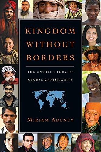 9780830838493: Kingdom Without Borders: The Untold Story of Global Christianity