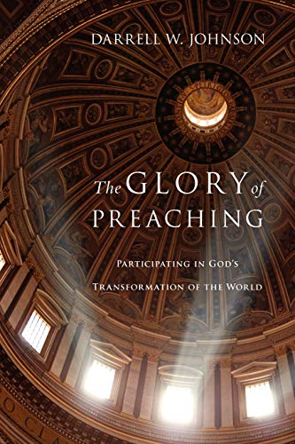 9780830838530: The Glory of Preaching: Participating in God's Transformation of the World