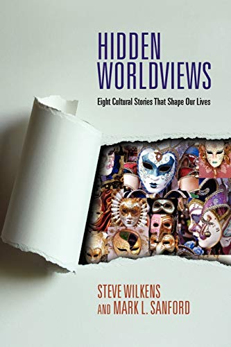 9780830838547: Hidden Worldviews: Eight Cultural Stories That Shape Our Lives