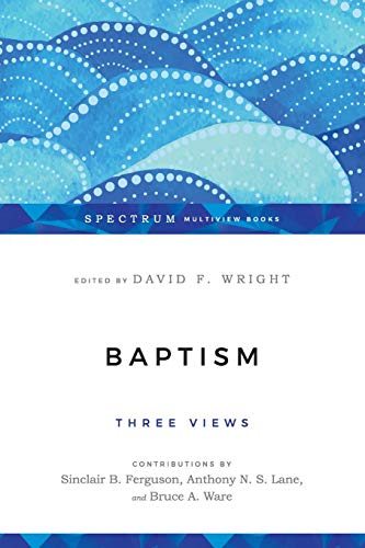 9780830838561: Baptism: Three Views