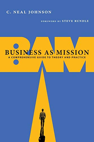 9780830838653: Business as Mission: A Comprehensive Guide to Theory and Practice