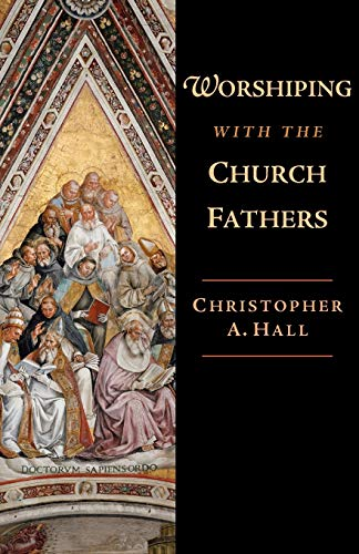 9780830838660: Worshiping With the Church Fathers