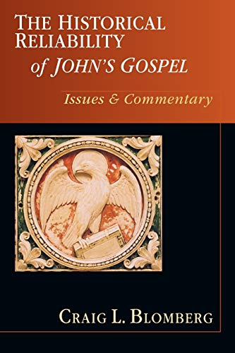 9780830838714: The Historical Reliability of John's Gospel: Issues & Commentary
