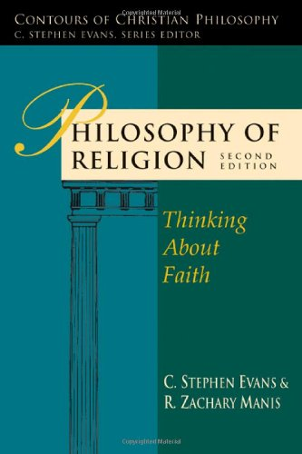 9780830838769: Philosophy of Religion: Thinking About Faith (Contours of Christian Philosophy)