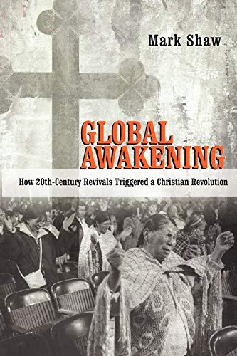 9780830838776: Global Awakening: How 20th-Century Revivals Triggered a Christian Revolution