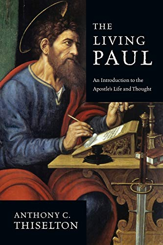 9780830838813: The Living Paul: An Introduction to the Apostle's Life and Thought