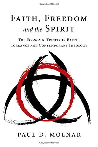 9780830839056: Faith, Freedom and the Spirit: The Economic Trinity in Barth, Torrance and Contemporary Theology