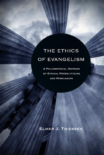 9780830839278: The Ethics of Evangelism: A Philosophical Defense of Proselytizing and Persuasion