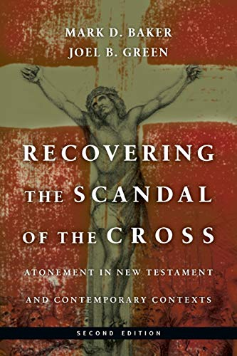 9780830839315: Recovering the Scandal of the Cross: Atonement in New Testament and Contemporary Contexts