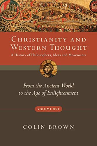 9780830839513: 1: Christianity and Western Thought: From the Ancient World to the Age of Enlightenment (Christianity & Western Thought)