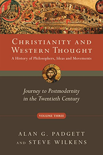 9780830839537: Christianity and Western Thought: Journey to Postmodernity in the Twentieth Century (Christianity & Western Thought)