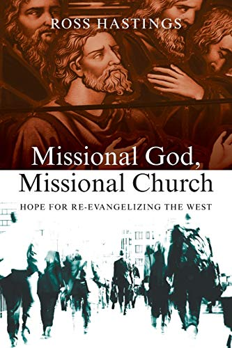 9780830839551: Missional God, Missional Church: Hope for Re-evangelizing the West