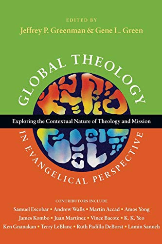 9780830839568: Global Theology in Evangelical Perspective: Exploring the Contextual Nature of Theology and Mission