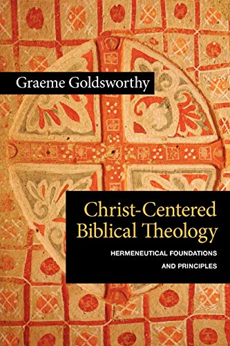 9780830839698: Christ-Centered Biblical Theology: Hermeneutical Foundations and Principles