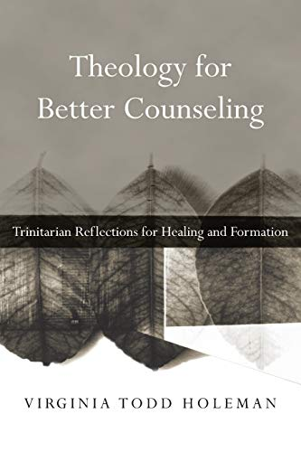 9780830839728: Theology for Better Counseling: Trinitarian Reflections for Healing and Formation