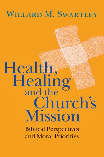 9780830839742: Health, Healing and the Church's Mission: Biblical Perspectives and Moral Priorities