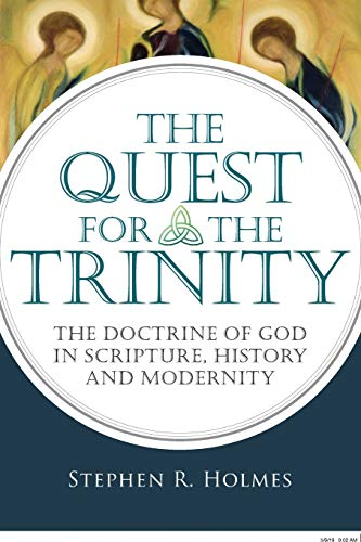 9780830839865: The Quest for the Trinity: The Doctrine of God in Scripture, History and Modernity