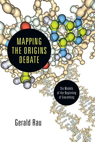 9780830839872: Mapping the Origins Debate: Six Models of the Beginning of Everything