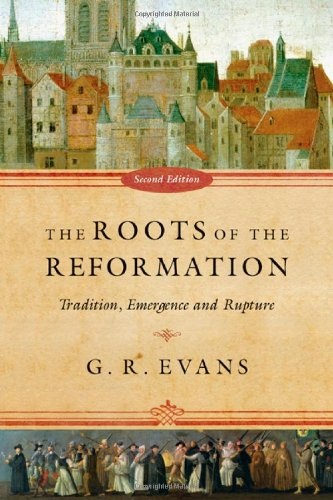 9780830839964: The Roots of the Reformation: Tradition, Emergence and Rupture