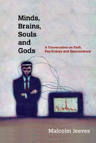 9780830839988: Minds, Brains, Souls and Gods: A Conversation on Faith, Psychology and Neuroscience