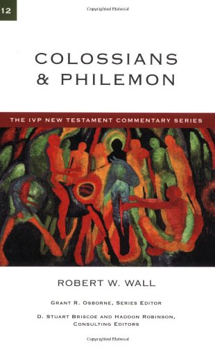 Colossians & Philemon (The Ivp New Testament Commentary Series): Robert W. Wall
