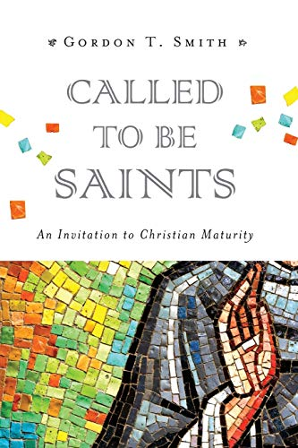 9780830840304: Called to Be Saints: An Invitation to Christian Maturity