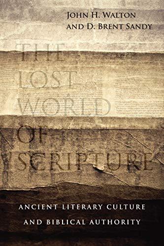 The Lost World of Scripture: Walton, John H./ Sandy, D. Brent
