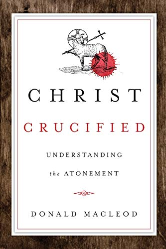 9780830840618: Christ Crucified: Understanding the Atonement