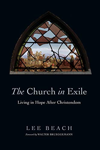 9780830840663: The Church in Exile: Living in Hope After Christendom