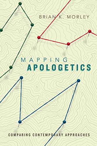 9780830840670: Mapping Apologetics: Comparing Contemporary Approaches