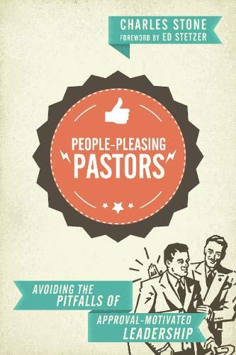 9780830841097: People-Pleasing Pastors: Avoiding the Pitfalls of Approval-Motivated Leadership