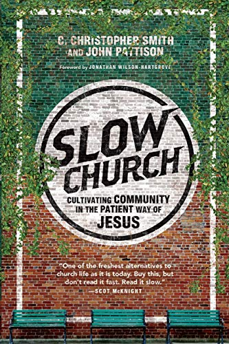 9780830841141: Slow Church: Cultivating Community in the Patient Way of Jesus