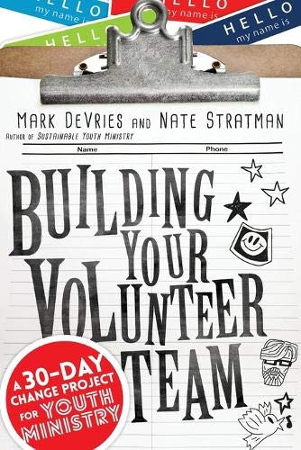 9780830841219: Building Your Volunteer Team: A 30-Day Change Project for Youth Ministry