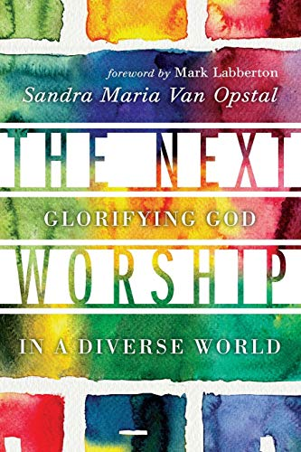 9780830841295: The Next Worship: Glorifying God in a Diverse World
