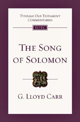 The Song of Solomon (Tyndale Old Testament Commentaries): Carr, G. Lloyd