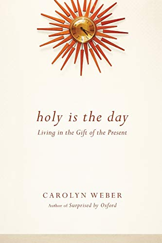 9780830843077: Holy Is the Day: Living in the Gift of the Present