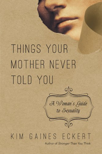 9780830843091: Things Your Mother Never Told You: A Woman's Guide to Sexuality