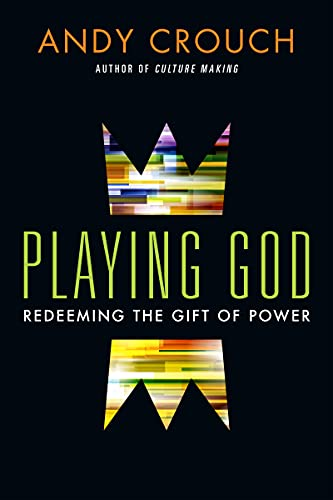 9780830844043: Playing God: Redeeming the Gift of Power