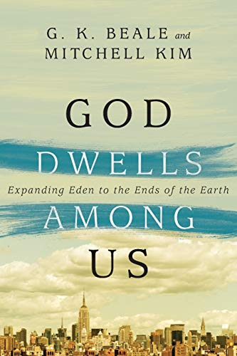 9780830844142: God Dwells Among Us: Expanding Eden to the Ends of the Earth