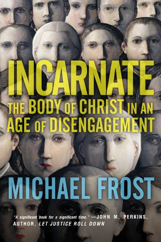 9780830844173: Incarnate: The Body of Christ in an Age of Disengagement