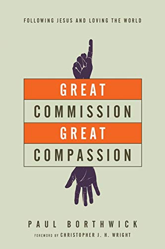 9780830844371: Great Commission, Great Compassion: Following Jesus and Loving the World