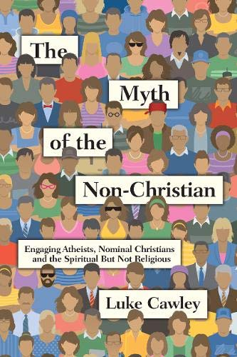 9780830844500: The Myth of the Non-Christian: Engaging Atheists, Nominal Christians and the Spiritual But Not Religious