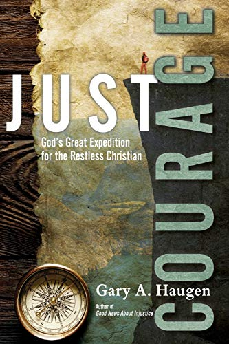 9780830844623: Just Courage: God's Great Expedition for the Restless Christian
